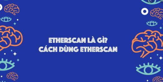 etherscan là gì.