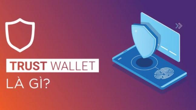 Ví Trust Wallet là gì?