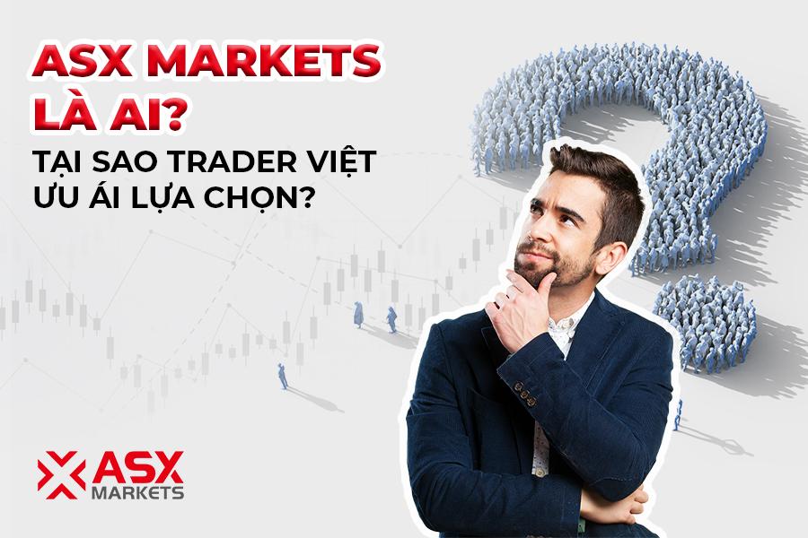 ASX Markets Là Ai Tại Sao Trader Việt Ưu Ái Lựa Chọn