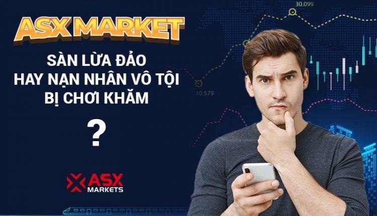 Sàn ASX Markets Có Lừa Đảo Không? - Review Chi Tiết Mới Nhất 2020