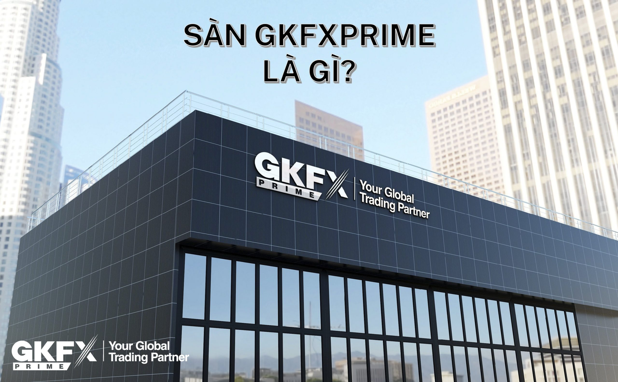 Sự Thật Về Vấn Đề Nạp Rút Tại Sàn GKFXPrime - Vtradetop.com